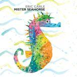 Mister Seahorse, Eric Carle