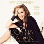 My Journey, Donna Karan