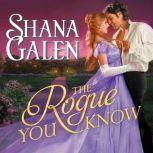 The Rogue You Know, Shana Galen