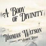 A Body of Divinity, Thomas Watson