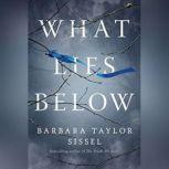 What Lies Below, Barbara Taylor Sissel