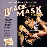 Black Mask 8: The Sound of the Shot And Other Crime Fiction from the Legendary Magazine, Otto Penzler