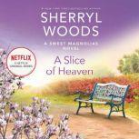Slice of Heaven, A, Sherryl Woods