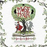 The Wolf Hour, Sara Lewis Holmes
