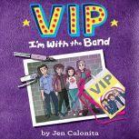 VIP: I'm With the Band, Jen Calonita