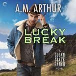 Lucky Break, A.M. Arthur