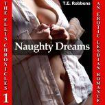 Naughty Dreams: An Erotic Lesbian Romance (The Ellis Chronicles - Book 1), T.E. Robbens