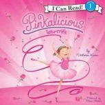Pinkalicious: Tutu-rrific, Victoria Kann