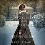 The Headmistress of Rosemere, Sarah E. Ladd