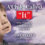 A Child Called It One Child's Courage to Survive