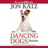 Dancing Dogs Stories, Jon Katz