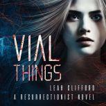Vial Things, Leah Clifford