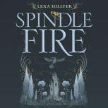 Spindle Fire, Lexa Hillyer
