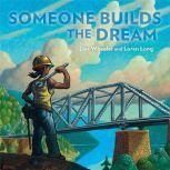 Someone Builds the Dream, Lisa Wheeler