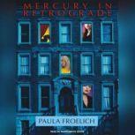 Mercury in Retrograde, Paula Froelich