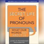The Secret Life of Pronouns What Our Words Say About Us, James W. Pennebaker