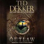 Outlaw, Ted Dekker