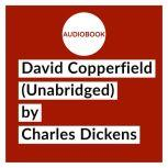 David Copperfield (Unabridged), Charles Dickens