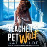 Teacher's Pet Wolf, Kati Wilde