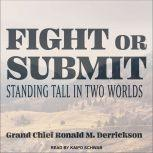 Fight or Submit Standing Tall in Two Worlds, Grand Chief Ronald M. Derrickson