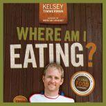 Where Am I Eating? An Adventure Through the Global Food Economy, Kelsey Timmerman