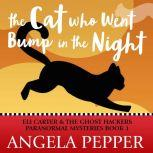 The Cat Who Went Bump in the Night, Angela Pepper