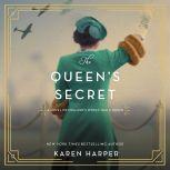 The Queen's Secret A Novel of England's World War II Queen, Karen Harper