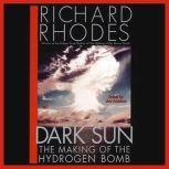 Dark Sun The Making of the Hydrogen Bomb, Richard Rhodes