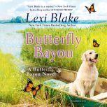 Butterfly Bayou, Lexi Blake