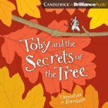 Toby and the Secrets of the Tree, Walter Kiechel III