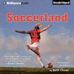 Soccerland, Beth Choat