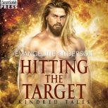 Hitting the Target A Kindred Tales Novel (Brides of the Kindred), Evangeline Anderson