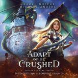 Adapt or Be Crushed, Sarah Noffke/Michael Anderle