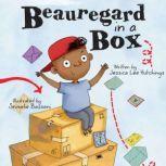 Beauregard in a Box, Jessica Lee Hutchings