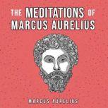 The Meditations Of Marcus Aurelius, Marcus Aurelius
