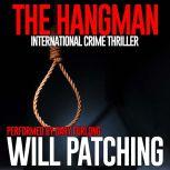 The Hangman International Crime Thriller, Will Patching