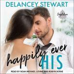 Happily Ever His, Delancey Stewart