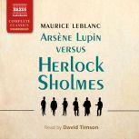 Arsène Lupin versus Herlock Sholmes, Maurice Leblanc