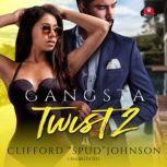 Gangsta Twist 2, Clifford Spud Johnson