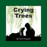 Crying Trees, Rick Padden