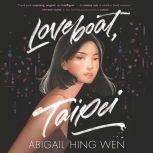 Loveboat, Taipei, Abigail Hing Wen