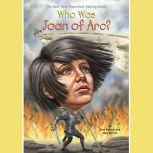 Who Was Joan of Arc?, Pam Pollack