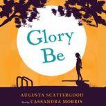Glory Be, Augusta Scattergood