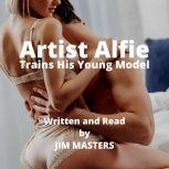Artist Alfie Trains His Young Model, Jim Masters