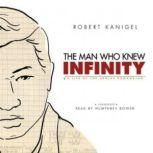 The Man Who Knew Infinity A Life of the Genius Ramanujan, Robert Kanigel