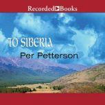To Siberia, Per Petterson