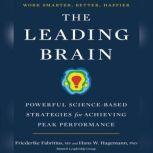 The Leading Brain Powerful Science-Based Strategies for Achieving Peak Performance, Friederike Fabritius