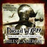 The Dread Wyrm, Miles Cameron