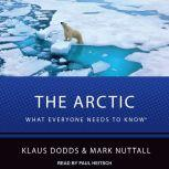 The Arctic What Everyone Needs to Know, Klaus Dodds