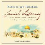 Jewish Literacy Revised Ed The Most Important Things to Know About the Jewish Religion, Its People, and Its History, Joseph Telushkin
